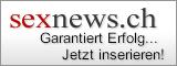 Sex-Inserate und Erotik-Anzeigen Kontakte Schweiz